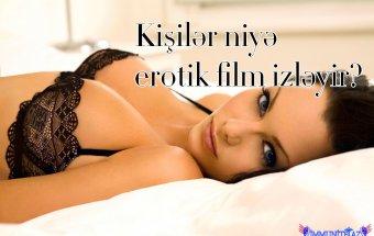 Kişilər niyə erotik film izlər?